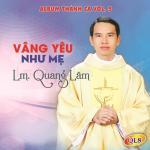 Nghe nhạc Vâng Yêu Như Mẹ (Thánh Ca Vol. 5) Mp3 online