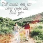 Download nhạc hot Rất Muốn Ôm Em Sống Cuộc Đời Bình Yên chất lượng cao