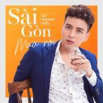 Tải nhạc Mp3 Sài Gòn Mưa Rơi (Single) mới nhất