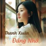Download nhạc online Thanh Xuân Đáng Nhớ hay nhất