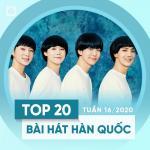 Download nhạc Mp3 Top 20 Bài Hát Hàn Quốc Tuần 16/2020 miễn phí
