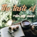Tải nhạc hay The Taste Of Relaxing Music về điện thoại
