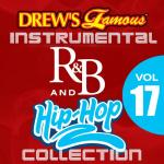 """Nghe nhạc online Drew""""s Famous Instrumental R&B And Hip-hop Collection (Vol. 17) miễn phí"""