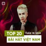 Tải bài hát Mp3 Top 20 Bài Hát Việt Nam Tuần 18/2020 mới nhất