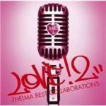 Tải nhạc mới Love2! -Thelma Best Collaborations Mp3 hot