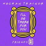 "Nghe nhạc Mp3 I""ll Be There For You (""Friends"" 25th Anniversary) (Single) nhanh nhất"