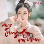 Nghe nhạc Nhạc Trung Hoa Gây Nghiện (Vol. 2) Mp3 mới