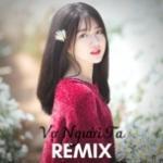 Download nhạc hot Vợ Người Ta Remix Mp3 miễn phí