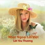 Tải nhạc Mp3 Lời Yêu Thương - Nhạc Ngoại Lời Việt mới nhất