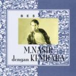 Tải bài hát online Best Of M.Nasir Dengan Kembara về điện thoại