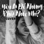 Download nhạc Yêu Ai Để Không Phải Khóc Nhỉ? hay online