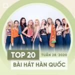 Download nhạc Top 20 Bài Hát Hàn Quốc Tuần 28/2020 nhanh nhất