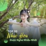 Nghe nhạc hot Top 20 Nhạc Hoa Được Nghe Nhiều Nhất mới nhất