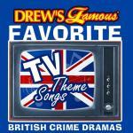 "Download nhạc hot Drew""s Famous Favorite Tv Theme Songs British Crime Dramas mới online"
