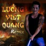 Download nhạc online Lương Viết Quang Remix 2 mới