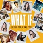 Download nhạc mới What If (I Told You I Like You) (Single) trực tuyến