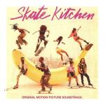 Nghe nhạc Mp3 Skate Kitchen (Original Motion Picture Soundtrack)
