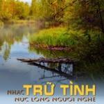 Tải bài hát hot Nhạc Trữ Tình Nức Lòng Người Nghe Mp3 online