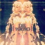 Nghe nhạc mới Die Young (Single) miễn phí