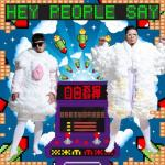 Tải bài hát hay Hey People Say (Single) Mp3