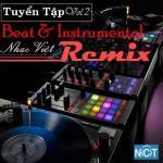Tải bài hát hay Tuyển Tập Beat & Instrumental Nhạc Việt Remix (Vol.2) mới nhất