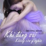 Tải bài hát mới Khi Đúng Sai Không Còn Ý Nghĩa (Single) về điện thoại