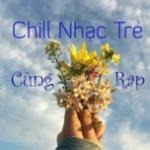 Nghe nhạc hay Chill Nhạc Trẻ Cùng Rap mới nhất