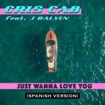 Download nhạc Mp3 Just Wanna Love You (Spanish Version) (Single) về điện thoại