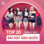 Tải bài hát online Bảng Xếp Hạng Bài Hát Hàn Quốc Tuần 05/2021