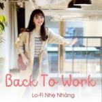 Nghe nhạc Back To Work Lo-Fi mới online