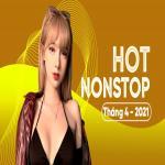 Nghe nhạc mới Nhạc Nonstop Hot Tháng 04/2021 Mp3 miễn phí