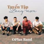Tải nhạc mới Tuyển Tập Các Ca Khúc Lãng Mạn Của OPlus Band nhanh nhất