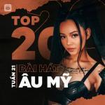Tải bài hát online Bảng Xếp Hạng Bài Hát Âu Mỹ Tuần 21/2021 mới nhất