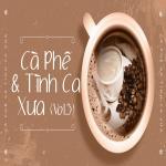 Tải nhạc Cà Phê Và Tình Ca Xưa (Vol. 3) Mp3 hot