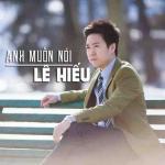 Tải bài hát hay Anh Muốn Nói (Single) Mp3 hot