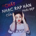 Download nhạc hay #Chất - Nhạc Rap Hàn Của Phái Đẹp chất lượng cao