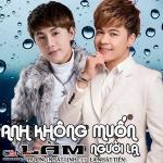 Nghe nhạc online Anh Không Muốn Làm Người Lạ Mp3 mới
