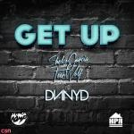 Tải bài hát hay Get Up trực tuyến