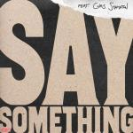 Tải nhạc hay Say Something Mp3 online