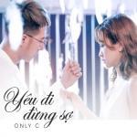 Tải bài hát hay Yêu Đi Đừng Sợ (Yêu Đi Đừng Sợ OST) về điện thoại