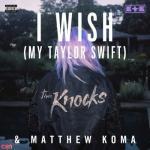 Nghe nhạc I Wish (My Taylor Swift) trực tuyến
