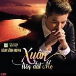 Nghe nhạc hot Mẹ Việt Nam Mp3 trực tuyến