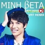 Tải bài hát online Việt Nam Ơi (VRT Remix) Mp3 miễn phí