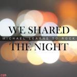 Tải nhạc hay We Shared The Night mới nhất