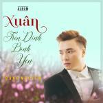 Download nhạc Mp3 Khúc Nhạc Ngày Xuân hay nhất