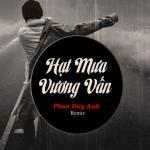 Tải nhạc hay Hạt Mưa Vương Vấn (Remix Version 2) Mp3