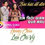 Tải bài hát Mp3 Xin Thời Gian Qua Mau hay online