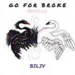Download nhạc hot Go For Broke (Biliv Bootleg) mới