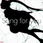 Nghe nhạc mới Song for you Mp3 trực tuyến