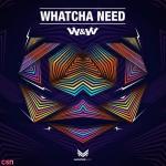 Nghe nhạc mới Whatcha Need (Extended Mix) chất lượng cao